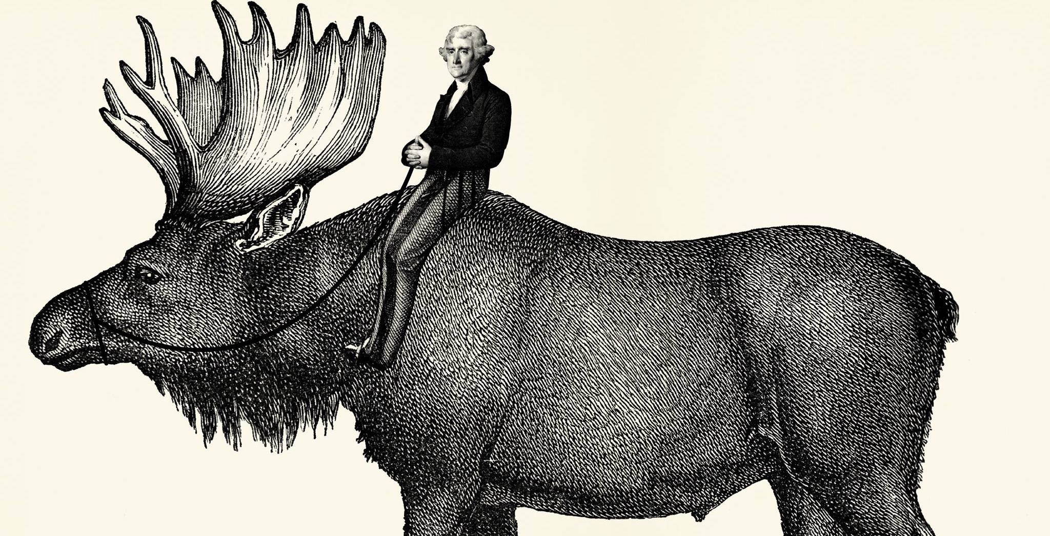 What Thomas Jefferson, Count Buffon, and A Giant Moose Can Teach Us About How Easily Dangerous Ideas Take Hold