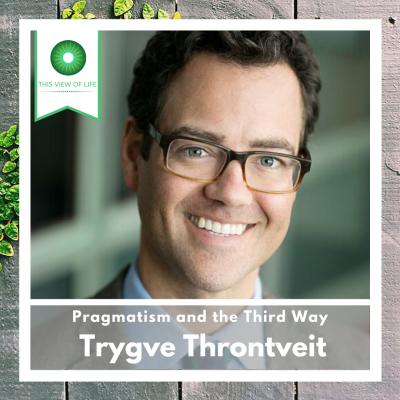 Pragmatism and the Third Way with Trygve Throntveit