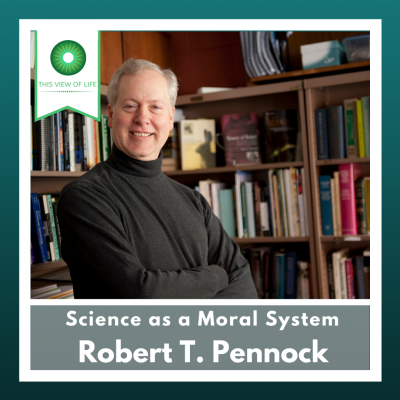Science as a Moral System with Robert T. Pennock