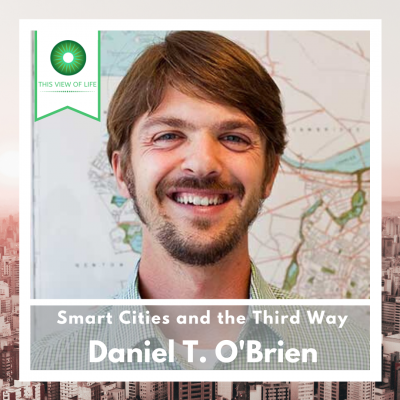 Smart Cities and the Third Way with Dan O'Brien