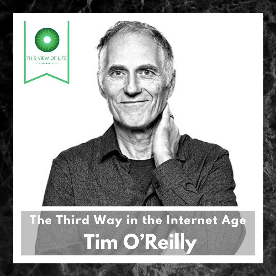 The Third Way in the Internet Age with Tim O'Reilly