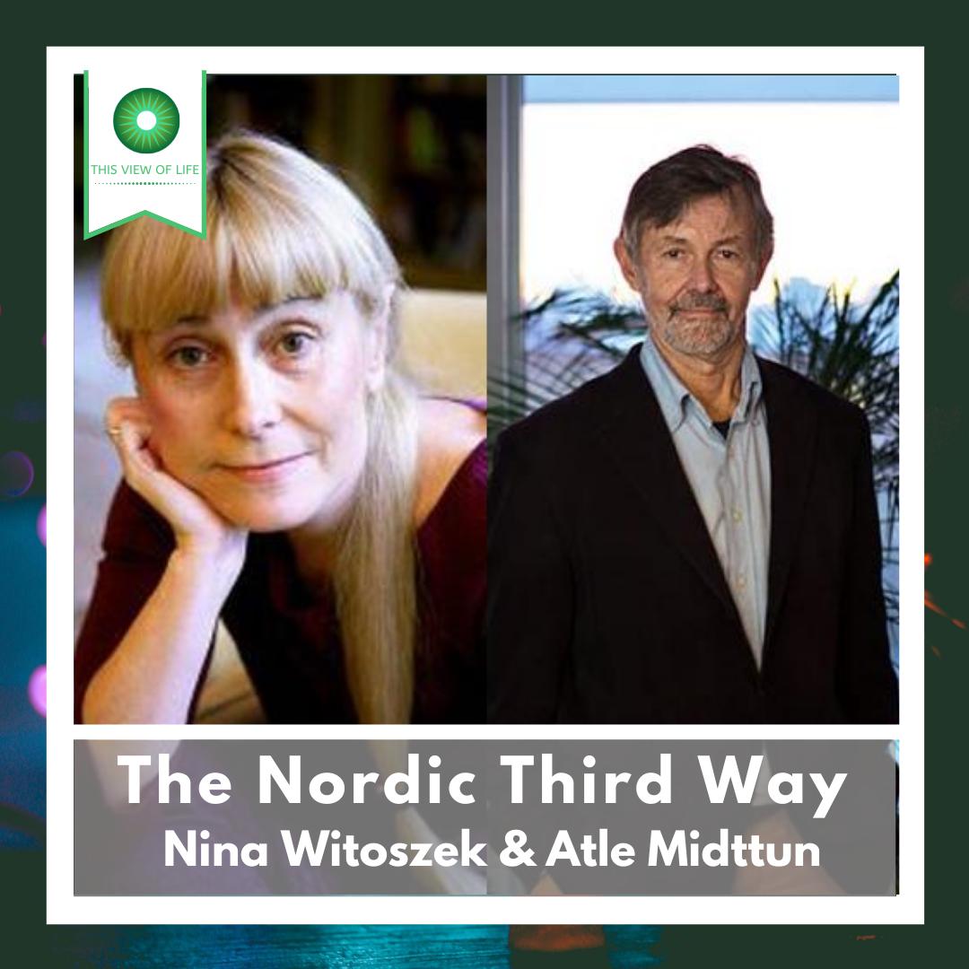 The Nordic Third Way with Nina Witoszek and Atle Midttun