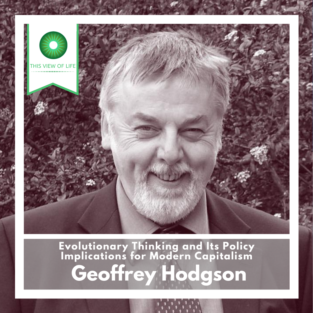 [BONUS EPISODE] Geoffrey Hodgson on Evolutionary Thinking and Its Policy Implications for Modern Capitalism