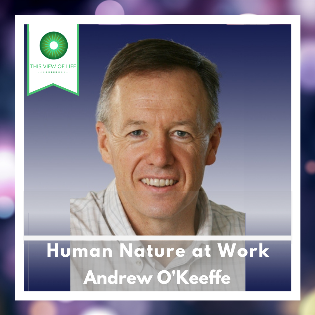 Human Nature at Work with Andrew O'Keeffe