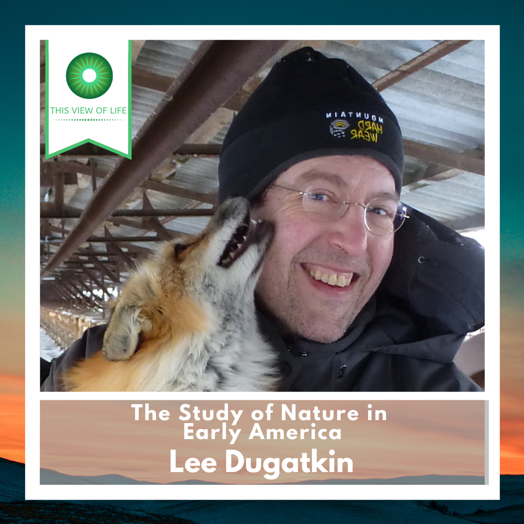 The Study of Nature in Early America: A Conversation with Lee Dugatkin