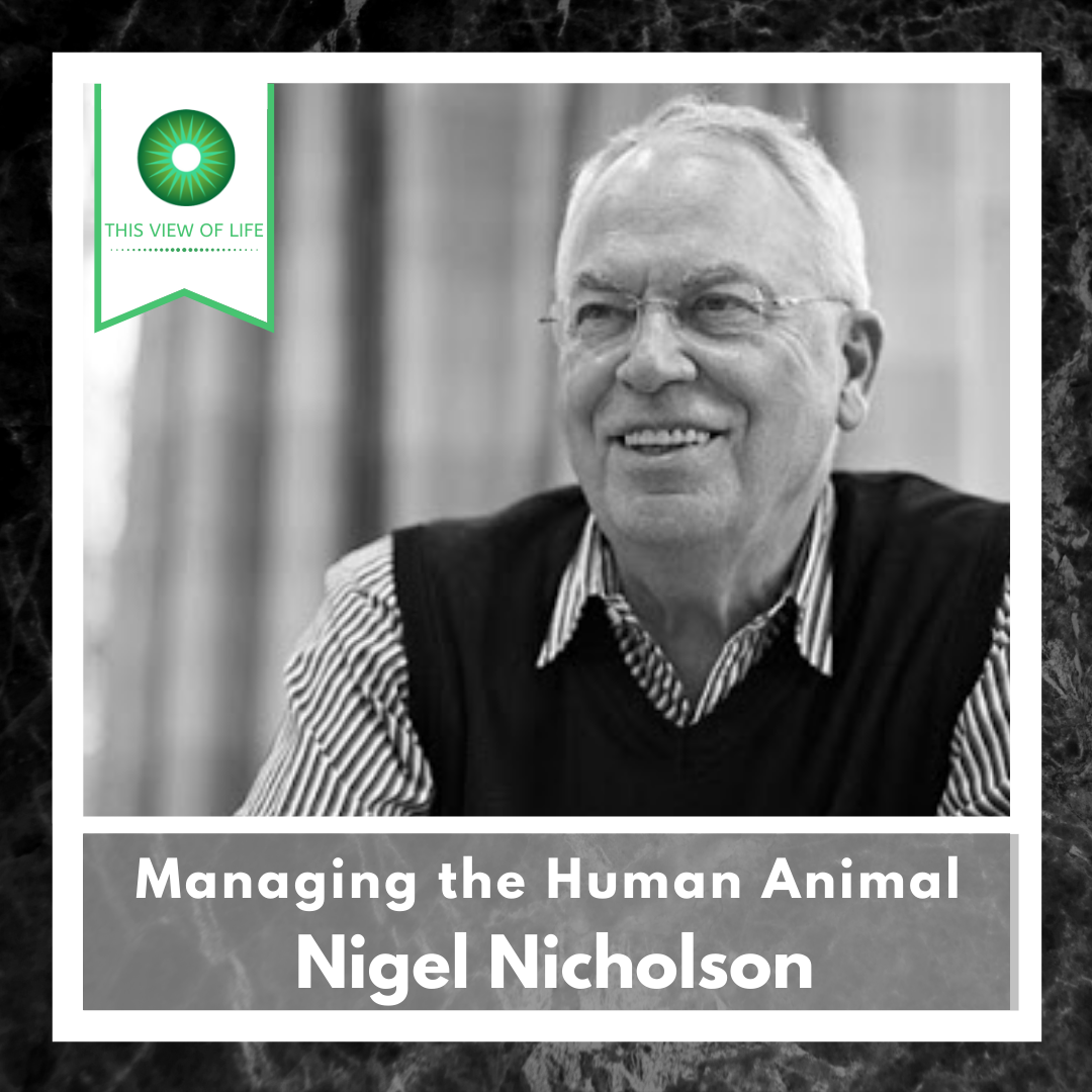 Managing the Human Animal, with Nigel Nicholson and Max Beilby