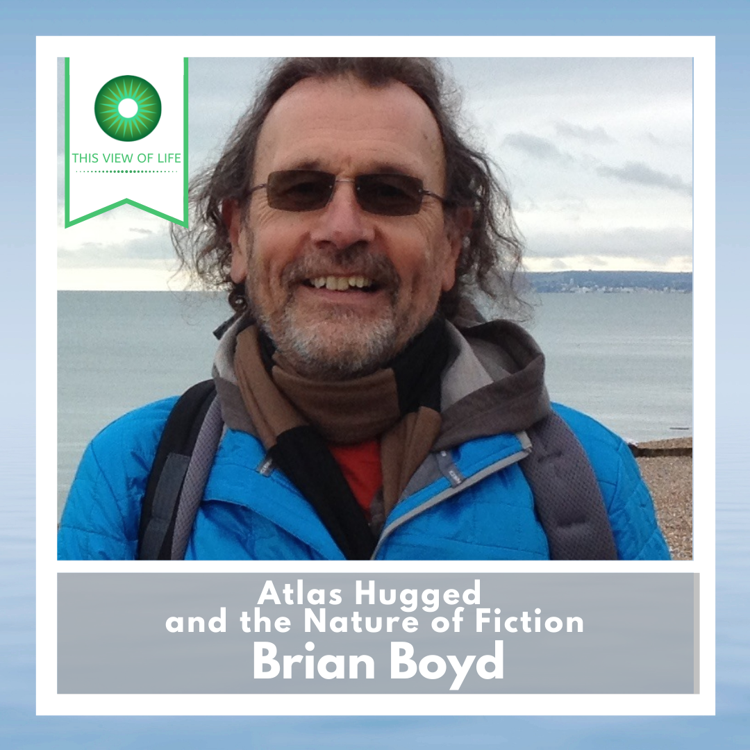 Atlas Hugged and the Nature of Fiction, with Brian Boyd